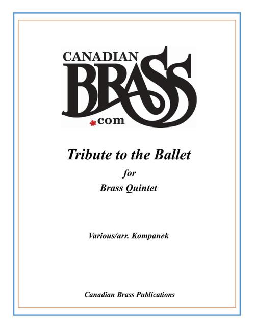 Tribute to the Ballet for Brass Quintet (various/arr. Kompanek)