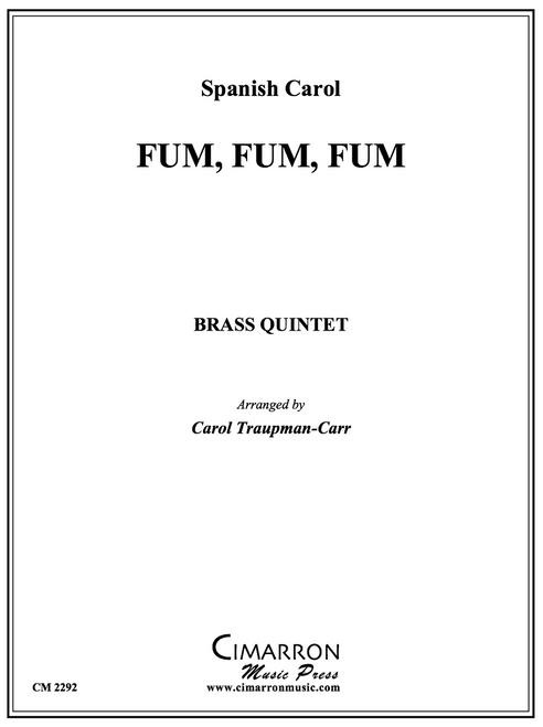 Fum Fum Fum Brass Quintet (Trad. Spanish Carol/ arr. Carol Traupman-Carr)