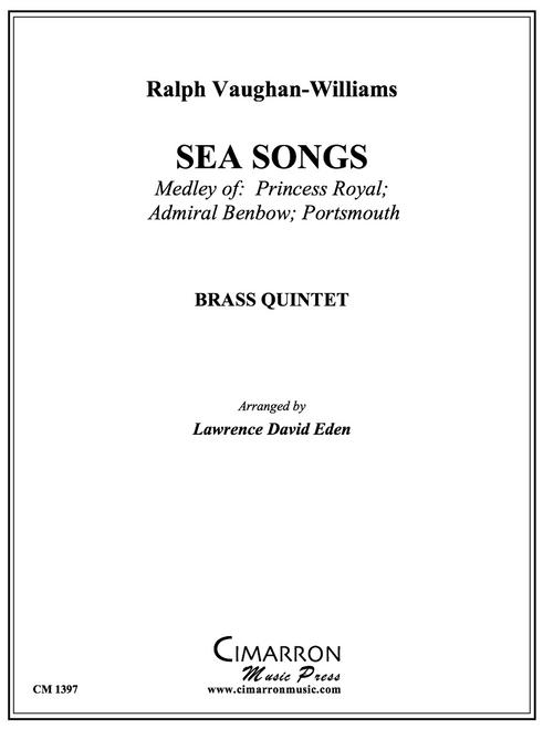Sea Songs Brass Quintet (Ralph Vaughan-Williams/ arr. Lawrence David Eden)