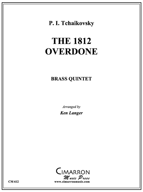 The 1812 Overdone for Brass Quintet (Tchaikovsky/ arr. Langer)