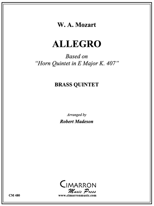"Allegro Based on ""Horn Quintet in E Major K. 407"" Brass Quintet (Mozart/ arr. Madeson)"