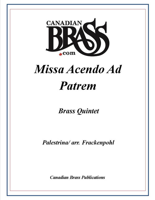 Missa Ascendo Ad Patrem (Mass for 5 Voices) Brass Quintet (Palestrina/ Frackenpohl) PDF Download
