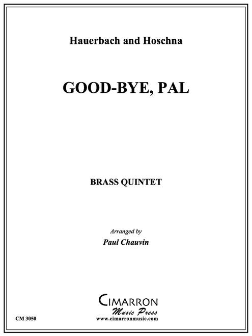 Good-Bye, Pal Brass Quintet (Hauerbach & Hoschna/arr. Chauvin)