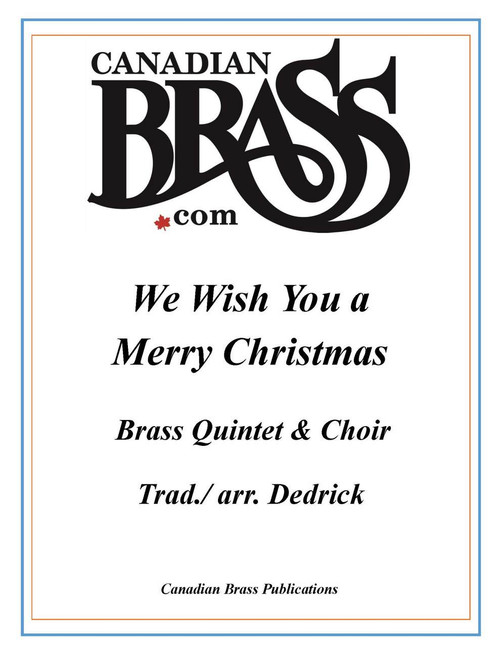 We Wish You a Merry Christmas Brass Quintet and Choir (Trad./Dedrick) PDF Download