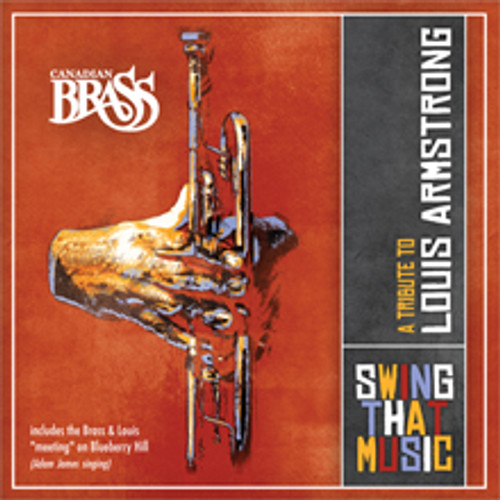 Swing That Music: A Tribute to Louis Armstrong by Canadian Brass Digital Download Recording
