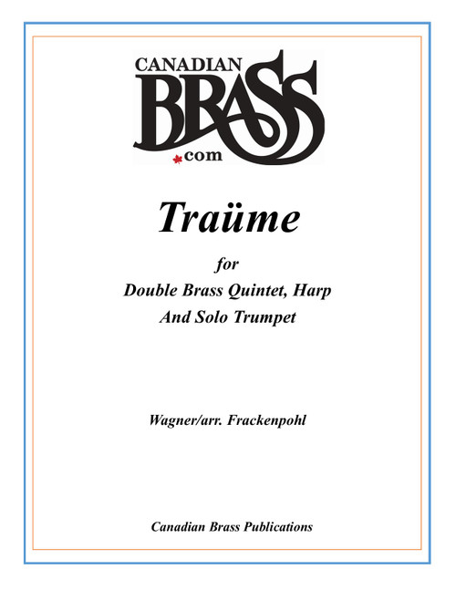 Traume Double Brass Quintet and Solo Trumpet (Wagner/arr. Frackenpohl) archive copy