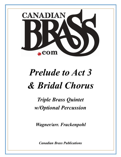 Prelude to Act 3 and Bridal Chorus for Brass (from Lohengrin) (Wagner/Frackenpohl) archive library copy