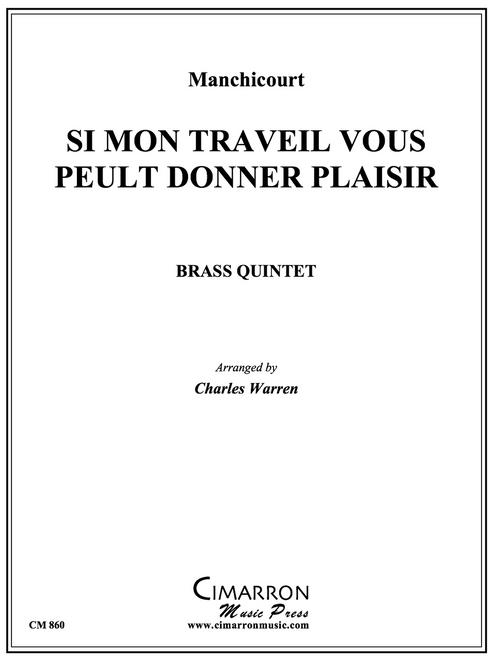 Si mon Traveil vous Peult Donner Plaisir Brass Quintet (Manchicourt/arr. Warren) PDF Download