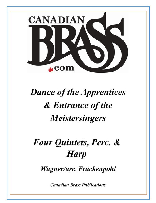 """Dance of the Apprentices and Entrance of the Mastersingers from """"Die Meistersinger"""" for Four Quintets, Harp and Percussion (Wagner/Frackenpohl)"""