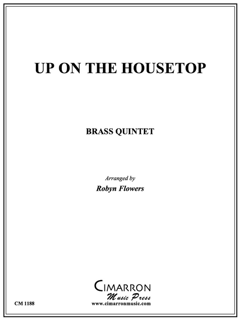 Up On the Housetop Brass Quintet (trad./arr. Flowers)