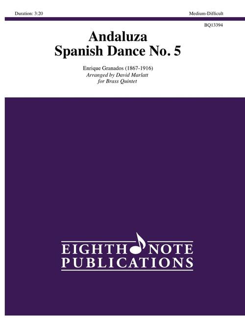 Andaluza Spanish Dance No. 5 Brass Quintet (Granados/arr. Marlatt)