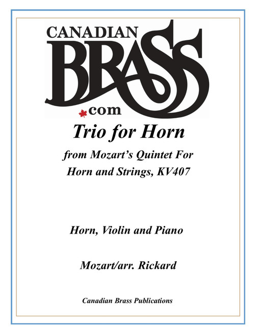 Trio for Horn (Horn, Violin & Piano) from Mozart's Quintet for Horn and Strings, KV407 (Mozart/arr. Rickard)