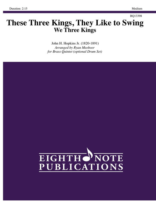 These Three Kings, They Like to Swing (We Three Kings) Brass Quintet w/Optional Drum Set (Hopkins/arr. Meeboer)