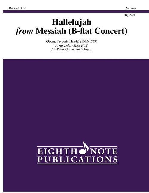 Hallelujah from Messiah (B-flat Concert) Brass Quintet and Organ (Handel/arr. Mike Huff)