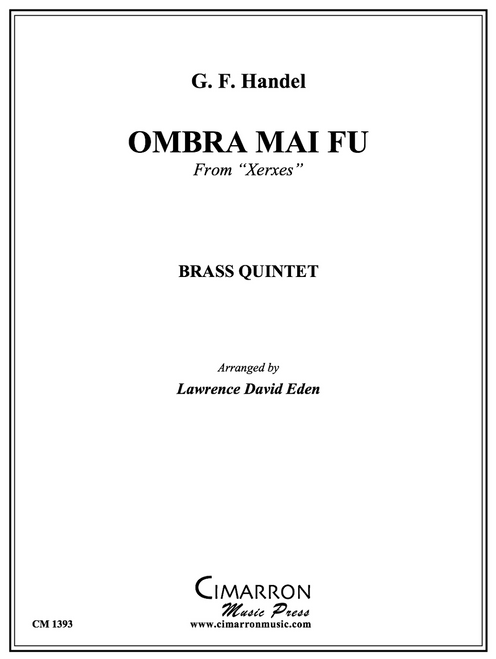 "Ombra mai fu (from ""Xerxes"") for Brass Quintet (Handel/arr. Lawrence David Eden)"