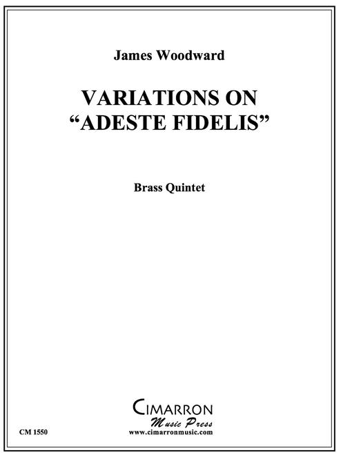 "Variations on ""Adeste Fidelis"" for Brass Quintet (Trad./ arr. Woodward)"