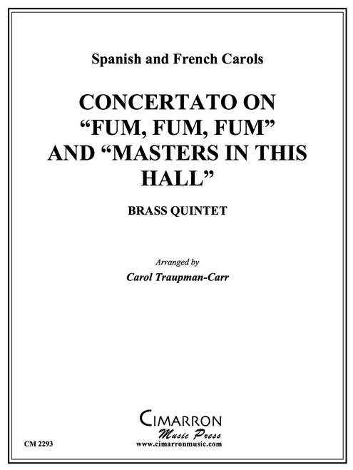"""Concertato on """"Fum, Fum, Fum"""" and """"Masters in this Hall"""" Brass Quintet (Spanish and French Carols/arr. Traupman-Carr)"""