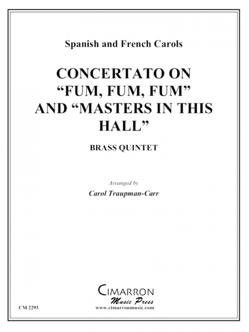 "Concertato on ""Fum, Fum, Fum"" and ""Masters In This Hall"" Brass Quintet (Spanish and French Carols/ arr. Traupman-Carr) PDF Download"