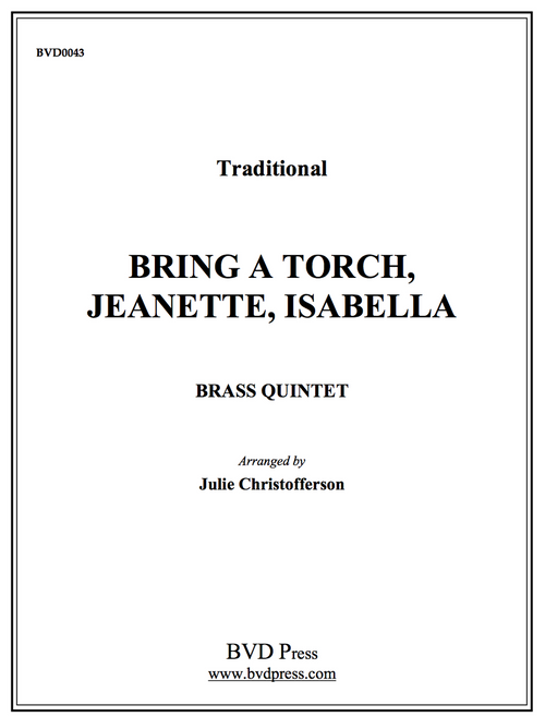 Bring a Torch, Jeanette, Isabella for Brass Quintet (Trad./arr. Christofferson)