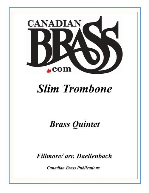 Slim Trombone for Brass Quintet (Fillmore/arr. Daellenbach)