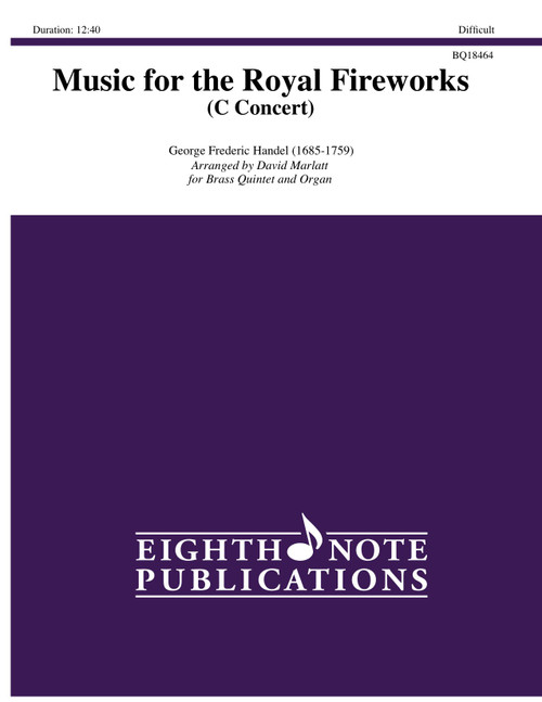 "Music for the Royal Fireworks Brass Quintet, Organ & Optional Timpani in ""C Concert"" (Handel/arr. Marlatt)"