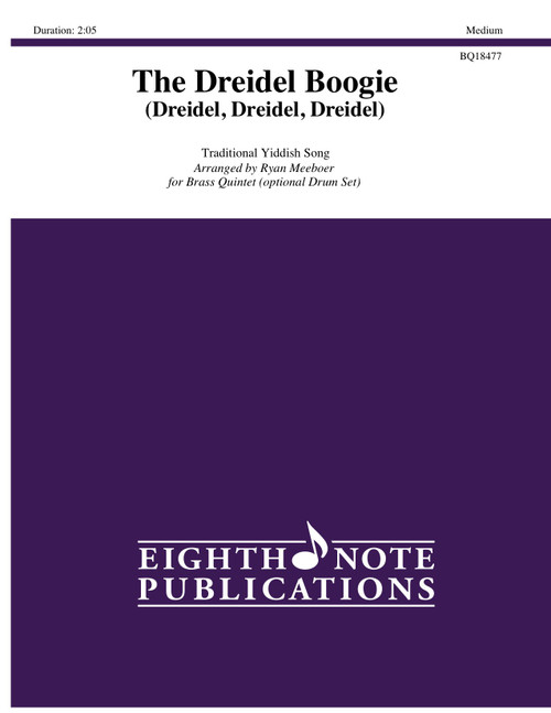 The Dreidel Boogie (Dreidel, Dreidel, Dreidel) Brass Quintet w/Optional Drum Set (Trad. Yiddish/arr. Meeboer)