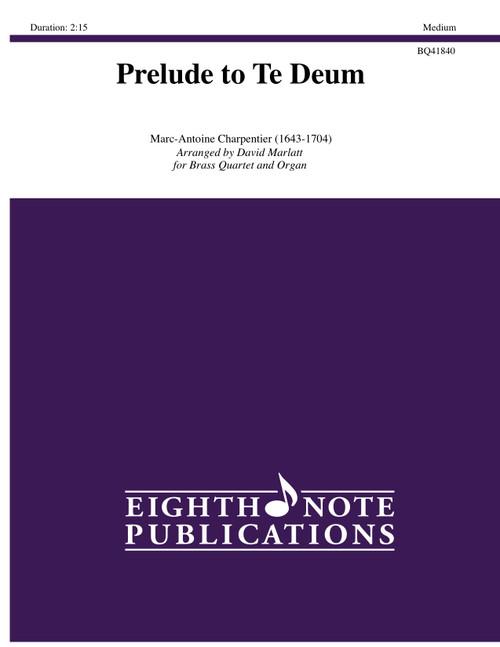 Prelude to Te Deum for Brass Quintet and Organ (Charpentier/arr. Marlatt)