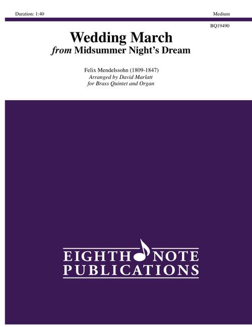 Wedding March from Midsummer's Night Dream Brass Quintet w/Organ (Mendelssohn/arr. Marlatt)