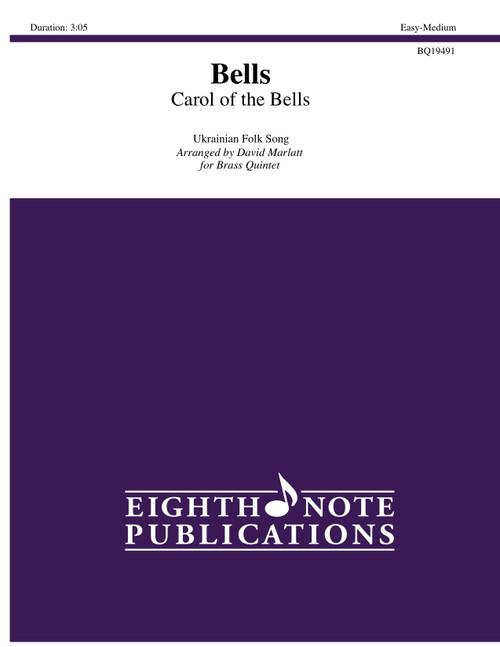 Bells (Carol of the Bells) for Brass Quintet (Trad./arr. Marlatt)