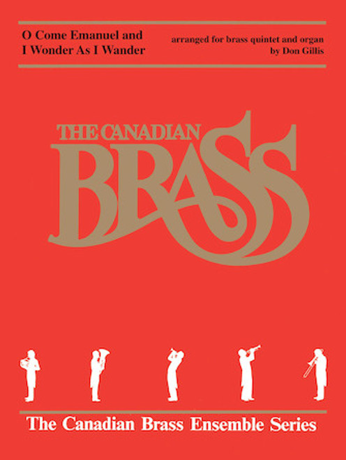 O Come Emanuel and I Wonder As I Wander for Brass Quintet and Organ (Trad./arr. Gillis) PDF Download