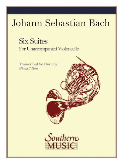 Six Suites for Violoncello Transcribed for Horn (Bach/ Hoss)