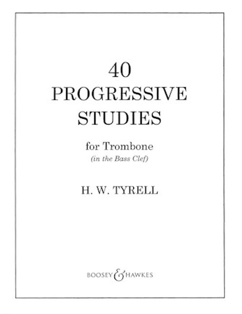 40 Progressive Studies for Trombone in Bass Clef (H.W. Tyrell)