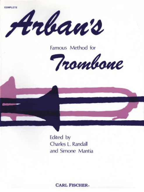 Arban's Famous Method for Trombone (Edited by Charles L Randall and Simone Mantia)