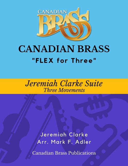 Flex for Three - Jeremiah Clarke Suite by J. Clarke (arr. M. Adler) Educator Pak PDF Download