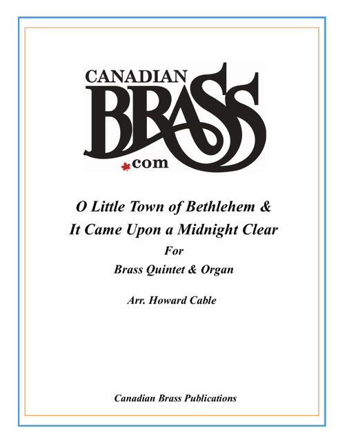 O Little Town of Bethlehem and It Came Upon A Midnight Clear (Redner/Cable) for Brass Quintet and Organ PDF Download