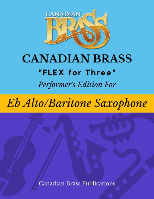 Flex for Three - Performer's Edition for Alto Saxophone and or Baritone Saxophone