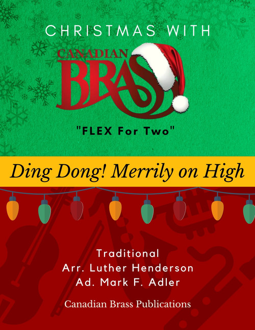 Christmas with Canadian Brass Flex for Two - Ding Dong! Merrily on High Educator Pak PDF Download