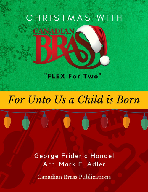 Christmas with Canadian Brass Flex for Two - For Unto Us A Child is Born Educator Pak PDF Download