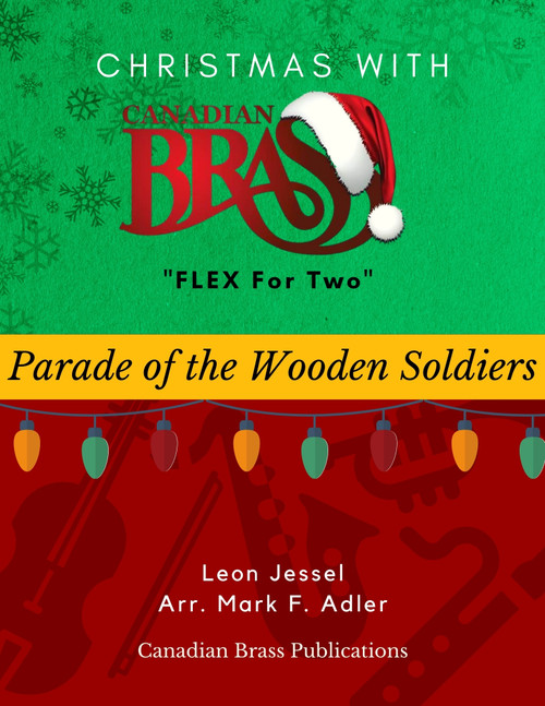 Christmas with Canadian Brass Flex for Two - Parade of the Wooden Soldiers Educator Pak PDF Download