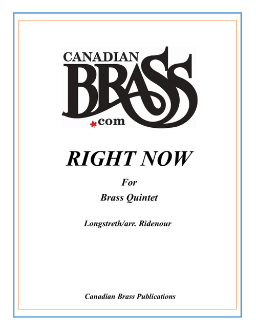 Right Now for Brass Quintet (Longstreth/arr. Ridenour)