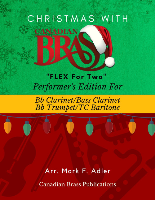 Christmas with Canadian Brass Flex for Two - Performer's Edition for Bb Clarinet, Bb Bass Clarinet, Bb Trumpet and or T.C. Baritone PDF Download
