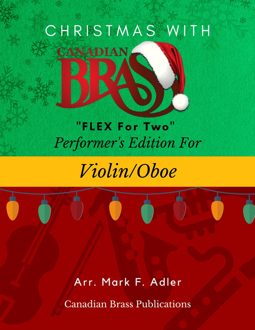 Christmas with Canadian Brass Flex for Two - Performer's Edition for Violin or Oboe PDF Download