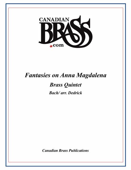 Fantasies on Anna Magdelena for Brass Quintet (Bach/arr. Dedrick) Archive Copy