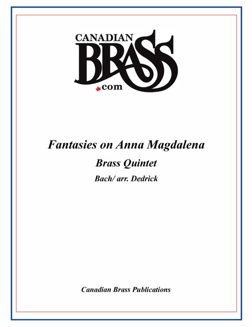 Fantasies on Anna Magdelena for Brass Quintet (Bach/arr. Dedrick) Archive Copy