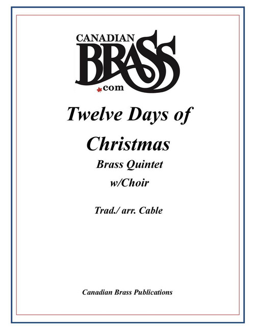Twelve Days of Christmas Brass Quintet with Choir (arr. Cable) Archive copy