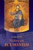 Notes On Ecumenism