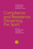 Compliance and Resistance: Discerning the Spirit