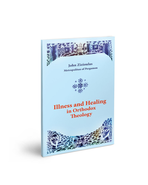 Illness and Healing in Orthodox Theology
