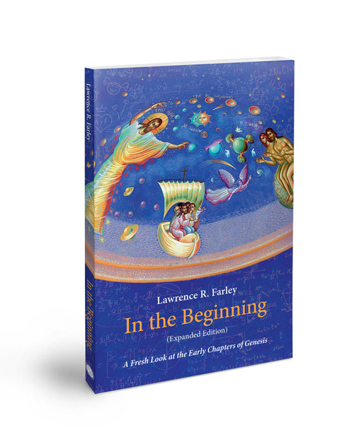 In the Beginning (Expanded Edition): A Fresh Look at the Early Chapters of Genesis