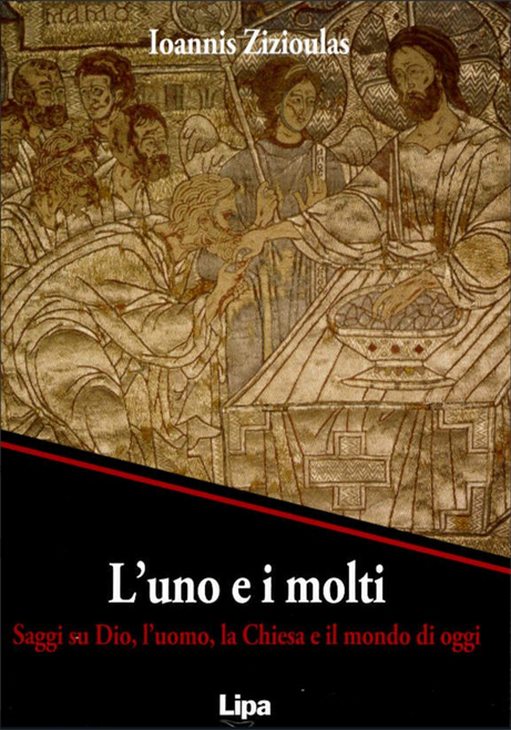 The One and The Many: Studies on God, Man, the Church, and the World Today; Ioannis Zizioulas L'uno e i molti / Saggi su Dio, l'uomo, la Chiesa e il mondo di oggi